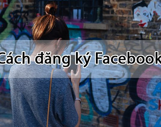 cach dang ky facebook