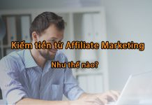 kiem tien tu affiliate marketing nhu the nao