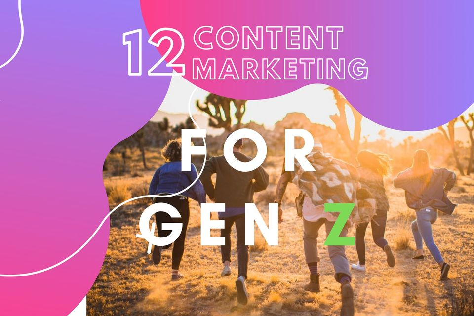 12 Ý tưởng content marketing năm 2020 cho thế hệ GenZ